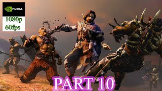 Middle-Earth: Shadow of Mordor Gameplay Part 10 (PC HD) [1080p60FPS] [ULTRA MAX SETTINGS ]