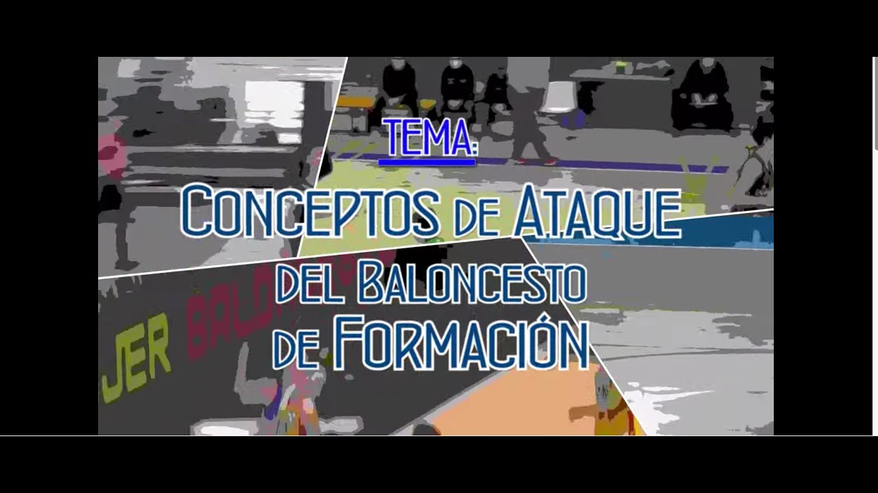 CONCEPTOS DE ATAQUE DEL BALONCESTO DE FORMACIÓN.- Asociación Española de Entrenadores de Baloncesto