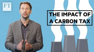 Here's what a carbon tax could mean for you | FT