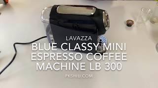 lavazza BLUE classy mini espresso coffee machine review  LB 300