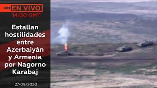 ESTALLAN AGRESIONES MILITARES ENTRE ARZERBAIYÁN Y ARMENIA