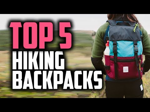 Best Hiking Backpacks in 2018 – Which Is The Best Backpack For Hiking?