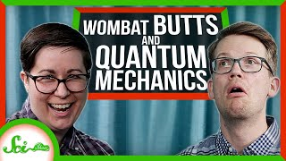 From Wombat Butts to Quantum Mechanics | SciShow Quiz Show