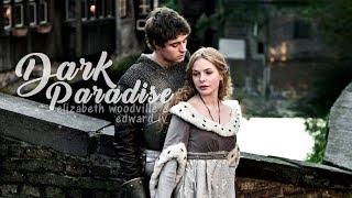 DARK PARADISE | Elizabeth Woodville & Edward IV