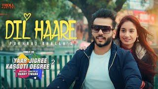 Dil Haare Song Lyrics in English – Pukhraj Bhalla