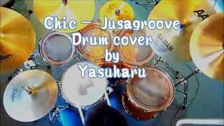 Chic - Jusagroove (Drum cover by Yasuharu) 私なりに叩いてみた