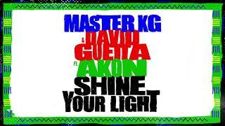 Master KG & David Guetta Feat. Akon – Shine Your Light