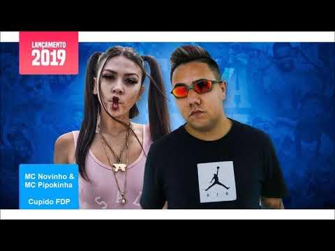 MC Pipokinha e MC Novinho - Cupido FDP (Novinho no Beat)