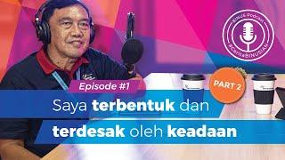 #BINUSPodcast Episode 1 Part 2- Pak Tri : Saya terbentuk dan terdesak oleh keadaan