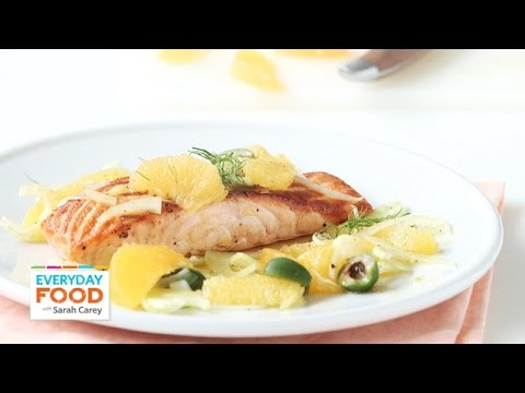 Seared Salmon with Oranges and Fennel – Everyday Food with Sarah Carey