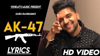 AK-47  Guru Randhawa  Lyrics  new Punjabi songs 2019  VENKAT'S MUSIC 2019