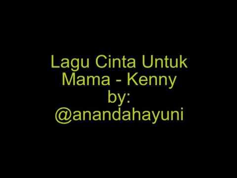 Lagu cinta untuk mama   kenny  lirik  by ananda hayuni rahma  selamathariibu