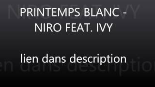 PRINTEMPS BLANC   NIRO FEAT  IVY