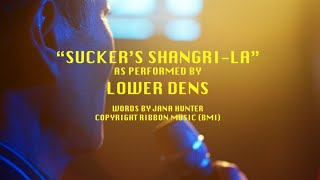 Lower Dens   Sucker's Shangri La (Official Video)
