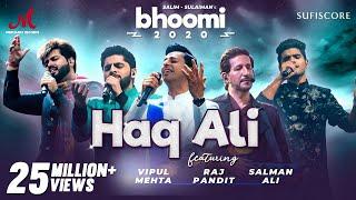 Haq Ali - Bhoomi 2020 | Salim Sulaiman | Salman Ali, Raj Pandit, Vipul Mehta | Kamal Haji | New Song