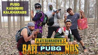 PUBG in real life - Kashmiri Kalkharabs