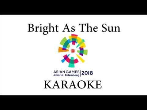 lagu wajib  bright as the sun   official song asian games 2018