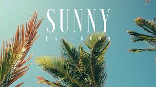 Ikson - Sunny (Official)