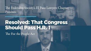 Click to play: Resolved:  That Congress Should Pass H.R. 1, the For the People Act