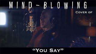 "MIND BLOWING COVER Of Lauren Daigle's ""You Say"""