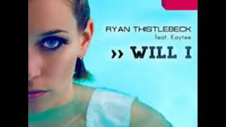 Ryan Thistlebeck feat. Kaytee - Will I (Sheikh & Sundave 'Bonus' Mix)