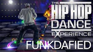 The Hip Hop Dance Experience | Funkdafied | Go Hard | SICK! (74%)
