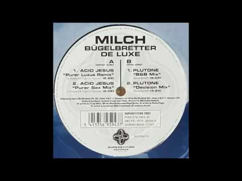 Milch - Bügelbretter (Acid Jesus Purer Sex Mix)