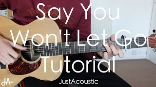 How To Play Say You Won't Let Go  James Arthur Guitar Tutorial Lesson