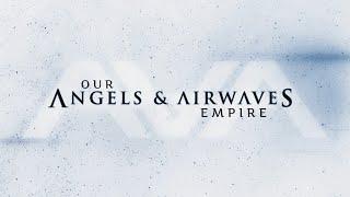 Angels & Airwaves - Our Empire (Full Album)