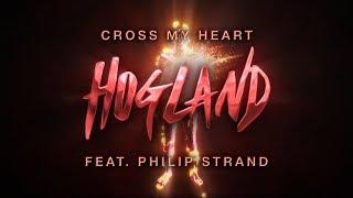 Hogland - Cross My Heart (Lyrics) ft. Philip Strand