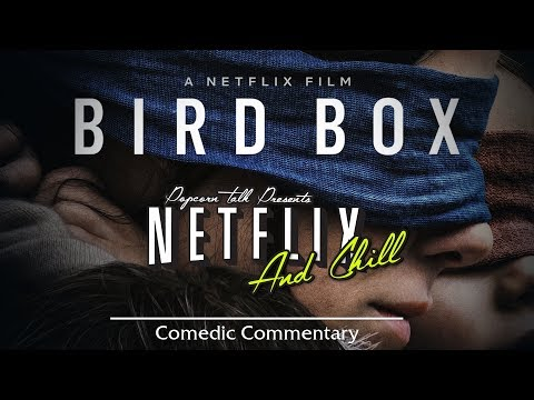 Making Fun of Birdbox - Netflix & Chill (A Watchalong Series)