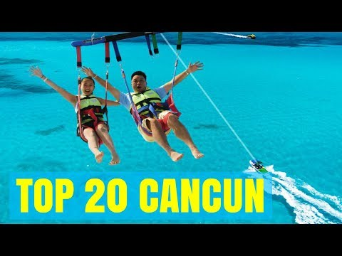 TOP 20 THINGS TO DO IN CANCUN