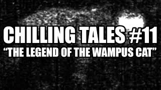 "Chilling Tales #11: ""The Legend of the Wampus Cat"""