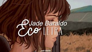 Jade Baraldo   Eco (letra)