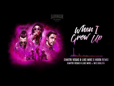 Dimitri Vegas & Like Mike Ft Wiz Khalifa - When I Grow Up (Dimitri Vegas & Like Mike X HIDDN Remix) Mp3