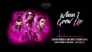 Dimitri Vegas & Like Mike Ft Wiz Khalifa   When I Grow Up (Dimitri Vegas & Like Mike X HIDDN Remix)