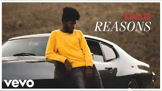 Reasons (Audio) - Khalid (Video)