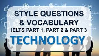 IELTS Speaking part 1, part 2, part 3 with vocabulary   Topic: Technology