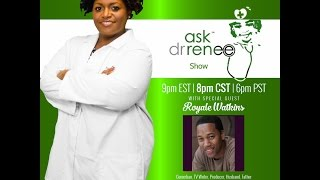 The Ask Dr. Renee Show with Royale Watkins