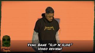 #NextTopic Yxng Bane Slip N Slide Review | @MixtapeMadness