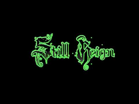 Still Reign - A Hideous Apprehension