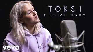 Toksi   Hit Me Baby (Live) | Vevo Official Performance