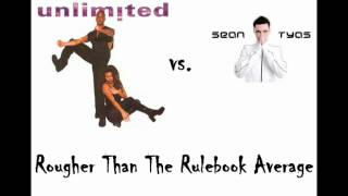 2 Unlimited vs. Sean Tyas - Rougher Than The Rulebook Average  [Berny Mashup].wmv