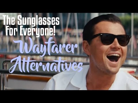 The Sunglasses For Everyone! WAYFARER ALTERNATIVES