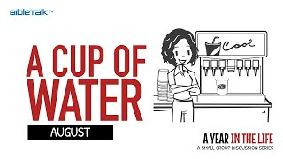 August: A Cup of Water
