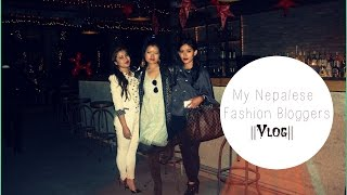 With My Nepalese Fashion Bloggers||Vlog||
