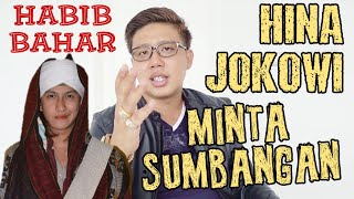 Download Video HABIB BAHAR HINA JOKOWI ! UJUNGNYA MINTA SUMBANGAN ? MP3 3GP MP4