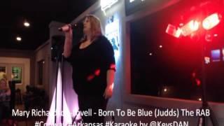 Mary Richardson Lovell   Born To Be Blue Judds The RAB #Conway #Arkansas #Karaoke by @KeysDAN