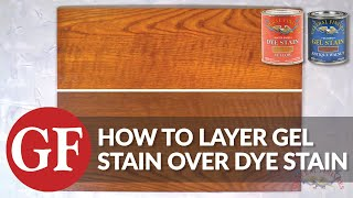 How To Layer Gel Stain Over Dye Stain | General Finishes