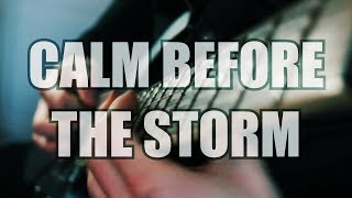 Original Song: CALM BEFORE THE STORM // TABS